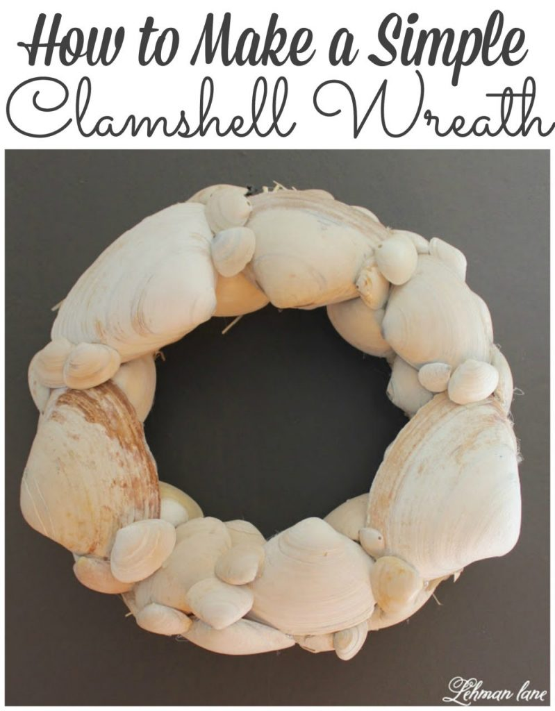 Sharing how I made this simple Clamshell wreath for just a few dollars and shells I found on the beach!  #wreath #clamshell http://lehmanlane.net