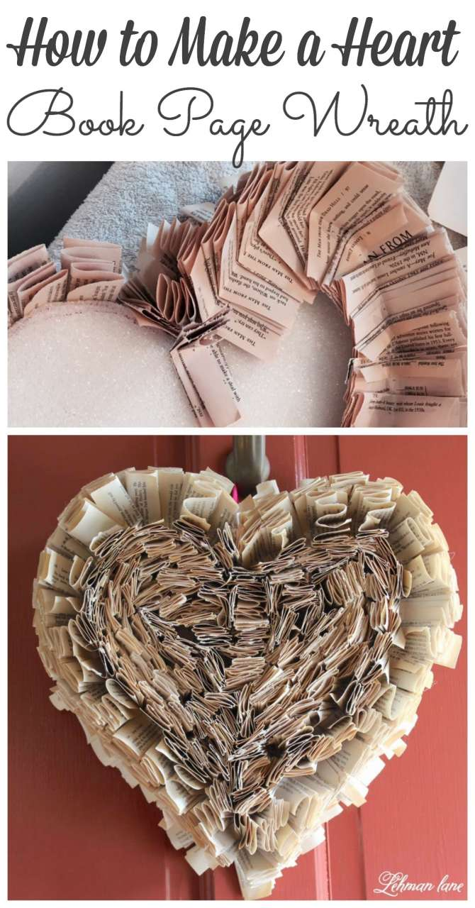 I made a Book page wreath with a heart twist just in time for Valentine's Day #bookpage #crat #wreath #valentinesday http://lehmanlane.net