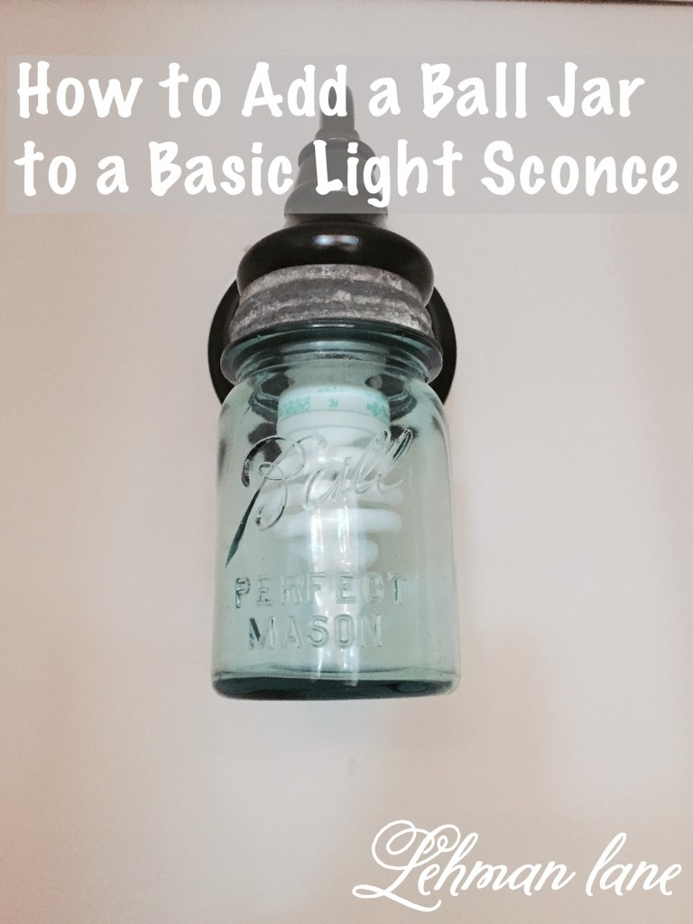 How to Add a Ball Jar to a Basic Light Sconce