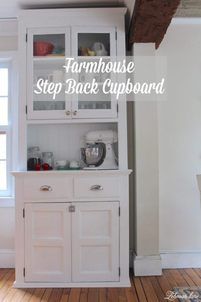Refinishing a Stepback Cupboard - farmhouse kitchen  #stepbackcupboard http://lehmanlane.net