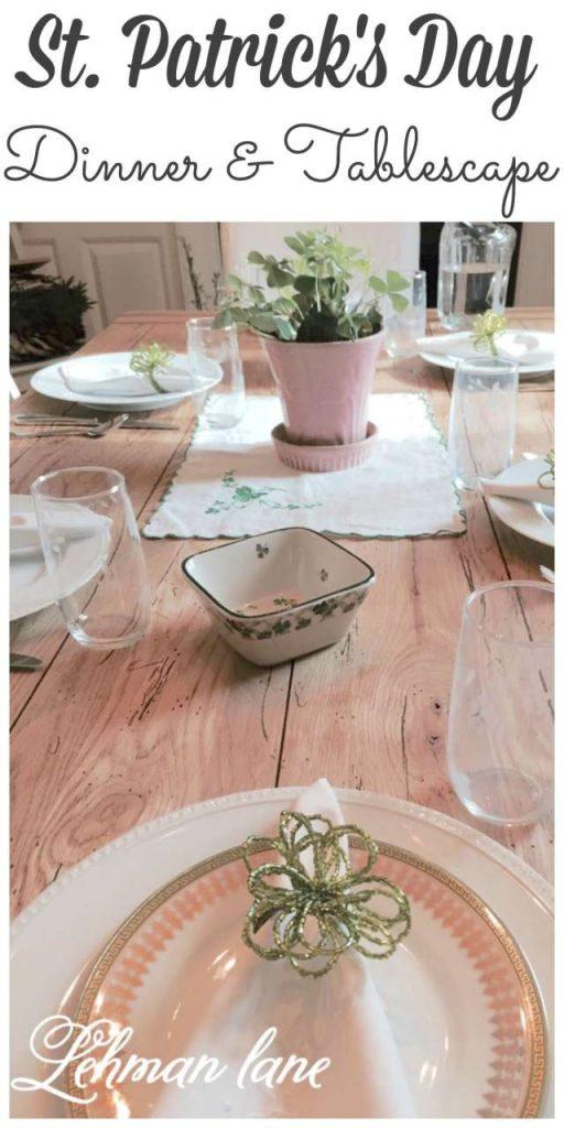 Sharing our family's St. Patrick's Day dinner & Tablescape #stpattysday http://lehmanlane.net