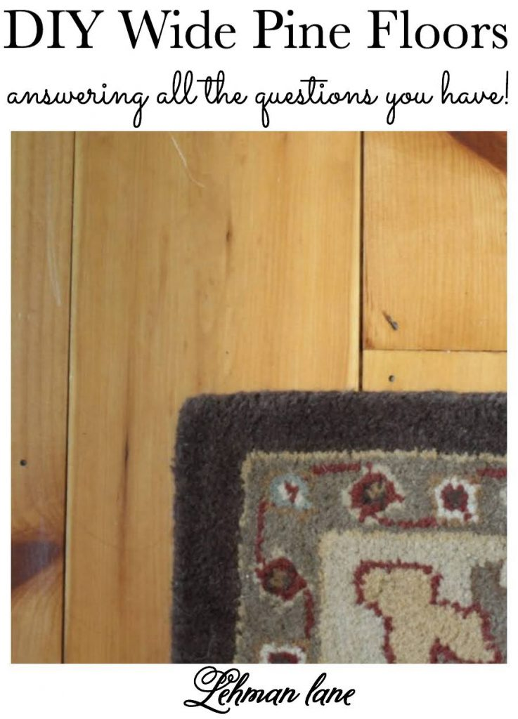 Sharing all the tips & tricks of how to install and refinish wide pine floors & what we think about our pine flooring 4 years later. #flooring #farmhousestyle #pinefloors #diy https://lehmanlane.net