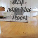 DIY Wide Pine Floors & Review
