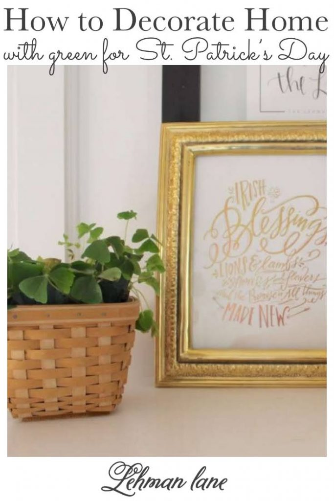 Sharing all my beautiful & simple tips & tricks of how to decorate my farmhouse in early Spring to include green St. Patrick's Day Home Decor ideas with pictures! #Stpatricksday #green #farmhouse https://lehmanlane.net