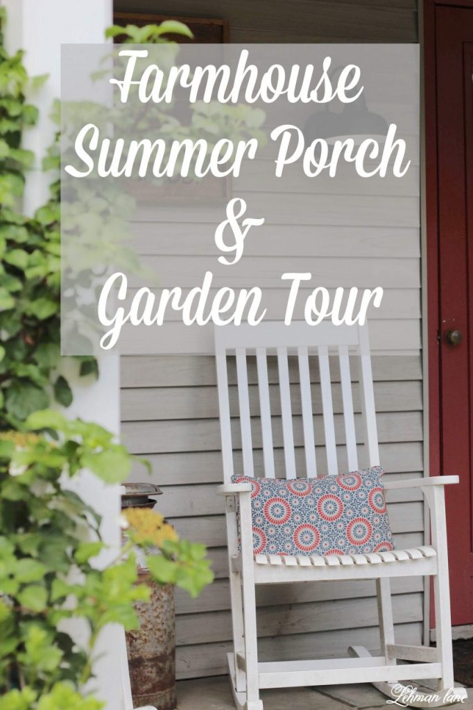 Summer Porch & Garden Tour - Today, I am so excited to share my summer porch and garden tour along with a few of my blogging friends. I could tour someone's garden EVERY SINGLE DAY of the year and be a happy girl! I hope your summer outdoor decorating and gardening will be inspired by all the summer garden tours, patios, backyard spaces and summer front porches we are sharing. #gardentour #summergarden #summerporch #farmhouseporch https://lehmanlane.net
