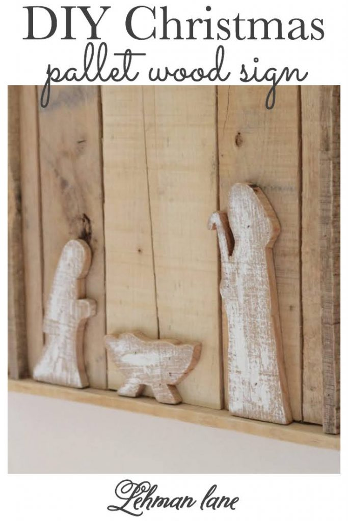 Sharing all the details of How to Make a Beautiful DIY Christmas Pallet Nativity Sign in 2 hours for FREE with Step by Step Instructions & pictures. #christmassign #palletprojects #christmas #nativity #nativityscene https://lehmanlane.net
