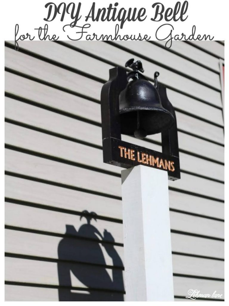 I have been on the hunt for an antique bell to add to the front of our farmhouse for years now. We recently added one to our front garden walkway & I love the character & personality it brings to the front of our farmhouse. #antiquebell #schoolhousebell #gardenbell https://lehmanlane.net
