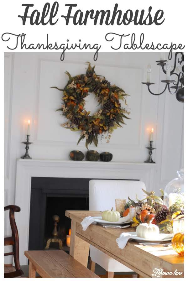Fall Tablescape for Thanksgiving - Farmhouse Dining Room #fallfarmhouse #farmhousedining #thanksgiving #tablescape https://lehmanlane.net