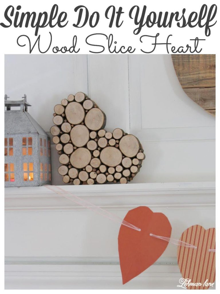 DIY a Simple & Inexpensive Wood Slice Heart that looks awesome in less than 2 hours! #heart #farmhousedecor #valentinesday #woodheart #woodheartcraft #woodslice https://lehmanlane.net