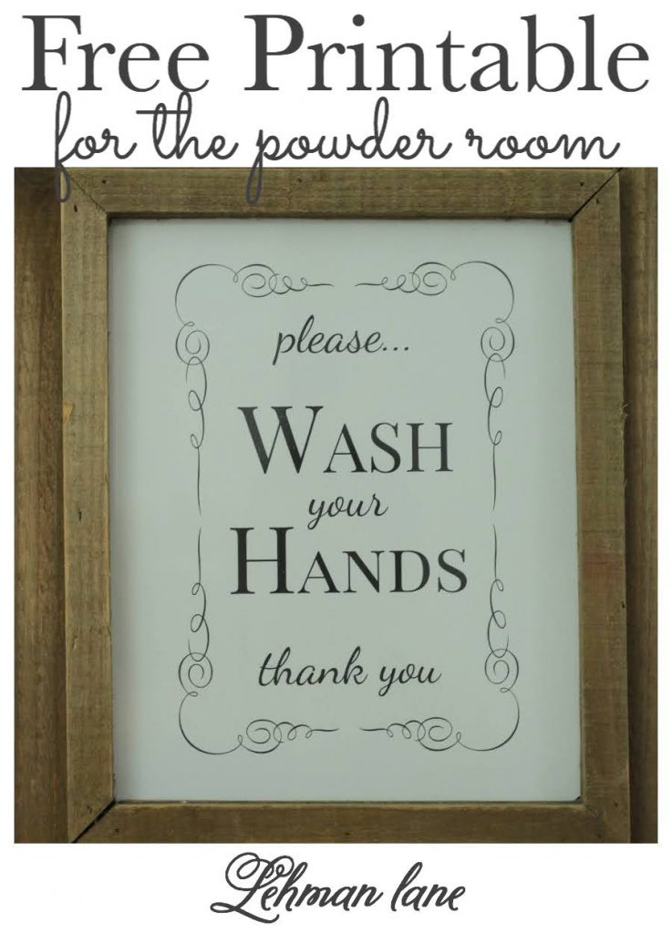 With my kiddos home full time & the importance of washing hands these days, I created a FREE powder room printable to encourage them to wash their hands! #bathroom #freeprintable #powderroom https://lehmanlane.net